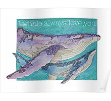 I Whale Always Love You Poster