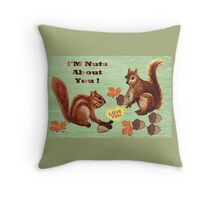 I'M Nuts About You... Throw Pillow