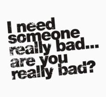 I need someone really bad - black by buud
