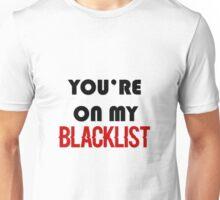 on the blacklist Unisex T-Shirt
