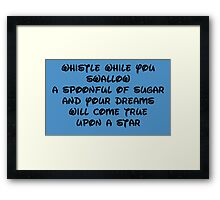whistle while you swallow Framed Print