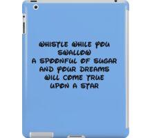 whistle while you swallow iPad Case/Skin
