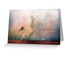 Happy being me Greeting Card