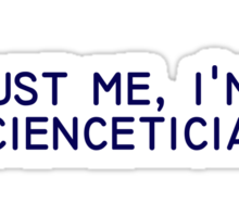 trust me, i'm a sciencetician Sticker