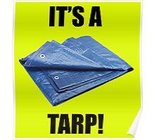 It's a Tarp! Poster