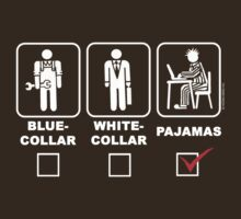 Blue collar,white collar or pajama by NewSignCreation