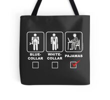 Blue collar,white collar or pajama Tote Bag