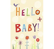 Hello Baby! Photographic Print