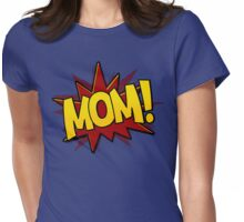 Mom! Womens Fitted T-Shirt
