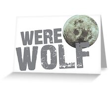 WERE WOLF werewolf with moon Greeting Card