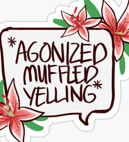*AGONIZED MUFFLED YELLING* Sticker