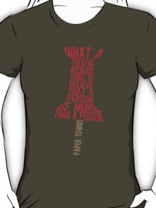 More than a person Typography (Paper Towns 3 of 7) T-Shirt