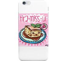 Tira-Miss-U iPhone Case/Skin