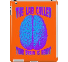 The lab called, your brain is ready iPad Case/Skin