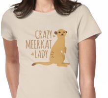 Crazy Meerkat Lady Womens Fitted T-Shirt