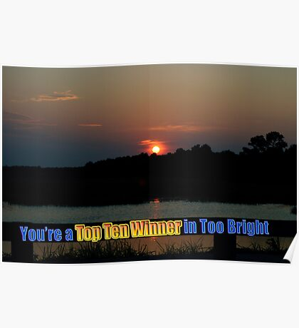 Too Bright Top Ten Winner Poster