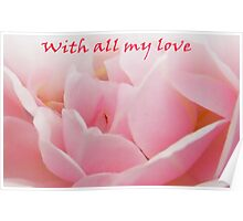 With All my Love -Rose Greeting Card Poster