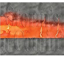 Storm's a Comin' Photographic Print