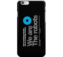 We are the robots /// iPhone Case/Skin