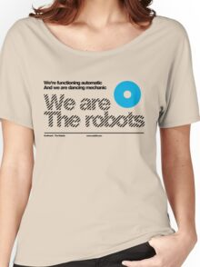 We are the robots /// Women's Relaxed Fit T-Shirt