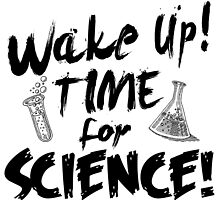 wake up time for science by teeshirtz