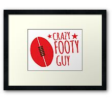 Crazy AFL Guy with Afl football Framed Print