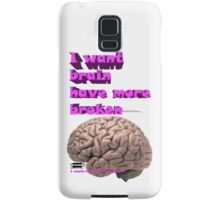 I want brain have more broken, google translate version Samsung Galaxy Case/Skin
