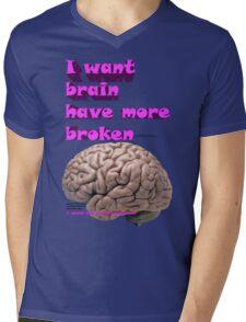I want brain have more broken, google translate version Mens V-Neck T-Shirt