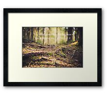 you were given this life because you're strong enough to live it Framed Print