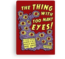 Too Many Eyes Canvas Print