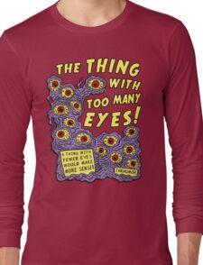 Too Many Eyes Long Sleeve T-Shirt