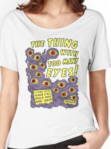 Too Many Eyes Women's Relaxed Fit T-Shirt