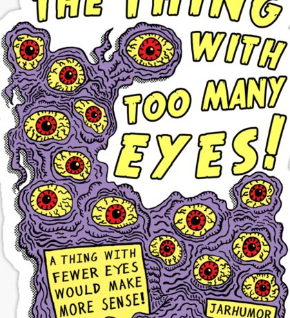 Too Many Eyes Sticker