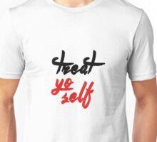 TREAT YO SELF Unisex T-Shirt