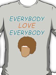 Everybody Love Everybody T-Shirt