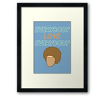 Everybody Love Everybody Framed Print