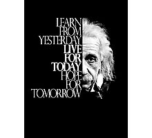 Live for Today 2 Photographic Print
