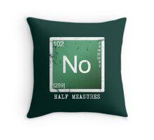 No Half Measures Throw Pillow