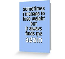 Weight Gain Problems Greeting Card