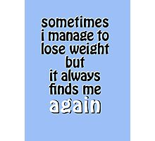 Weight Gain Problems Photographic Print