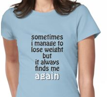 Weight Gain Problems Womens Fitted T-Shirt