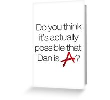 Is Dan A? - white Greeting Card