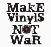 Make Vinyls Not War - Music and Peace DJ!   Kids Clothes