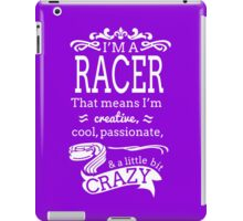 I'M A RACER THAT MEANS I'M CRAZY iPad Case/Skin