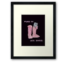 PUSS IN UGG BOOTS Framed Print