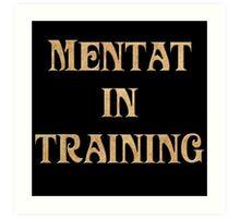 Mentat In Training Art Print