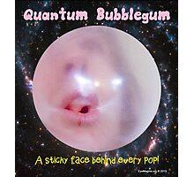 Quantum Bubblegum Photographic Print