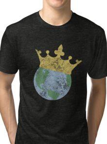 King Of The World Tri-blend T-Shirt