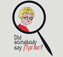 Did Somebody Say Murder? T-Shirt