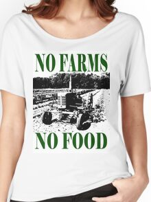 No Farms No Food Women's Relaxed Fit T-Shirt